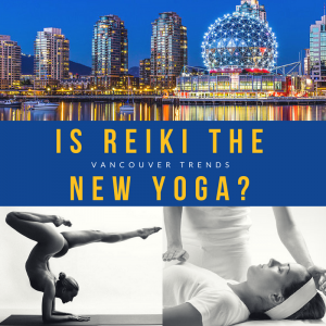 Riki Vancouver, Yoga Vancouver, Yoga, Reiki, Reiki Training, Vancouver Reiki Classes, Is Reiki The New Yoga by Willow Mainprize, Willow Mainprize